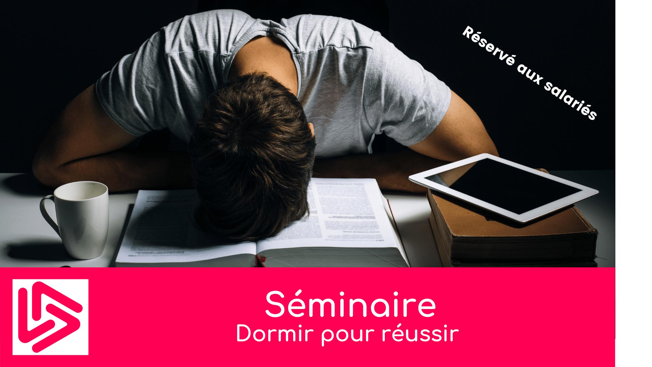"""Séminaire """"Dormir pour réussir"""""""